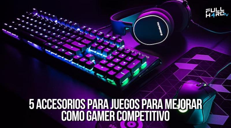 5 accesorios para juegos para mejorar como gamer competitivo